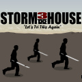 Storm the House 3 - Back for a third installment of this popular title.