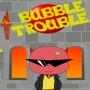 Bubble Trouble - Very origional game, very addictive.